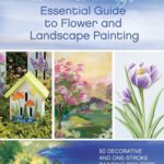 [PDF] [EPUB] Donna Dewberry's Essential Guide to Flower and Landscape Painting Download
