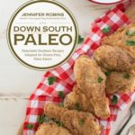 [PDF] [EPUB] Down South Paleo: Delectable Southern Recipes Adapted for Gluten-free, Paleo Eaters Download