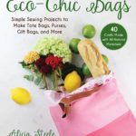 [PDF] [EPUB] Eco-Chic Bags: Simple Sewing Projects to Make Tote Bags, Purses, Gift Bags, and More Download