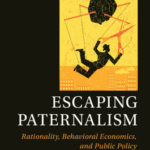 [PDF] [EPUB] Escaping Paternalism: Rationality, Behavioral Economics, and Public Policy Download