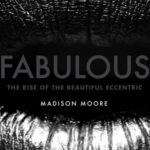 [PDF] [EPUB] Fabulous: The Rise of the Beautiful Eccentric Download