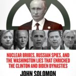 [PDF] [EPUB] Fallout: Nuclear Bribes, Russian Spies, and the Washington Lies that Enriched the Clinton and Biden Dynasties Download