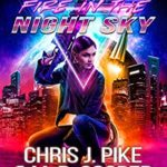 [PDF] [EPUB] Fire in the Night Sky (Aeon 14: Legacy of the Lost #1) Download