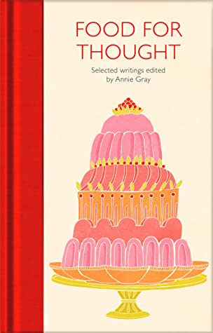 [PDF] [EPUB] Food for Thought: Selected Writings (Macmillan Collector's Library) Download by Annie Gray