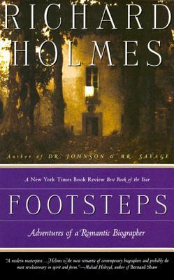 [PDF] [EPUB] Footsteps: Adventures of a Romantic Biographer Download by Richard  Holmes
