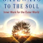 [PDF] [EPUB] Gateways to the Soul: Inner Work for the Outer World Download