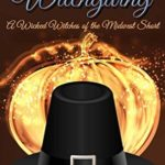 [PDF] [EPUB] Happy Witchgiving (Wicked Witches of the Midwest Short) Download
