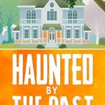 [PDF] [EPUB] Haunted by the Past: Izzy's Ghost, Book One Download