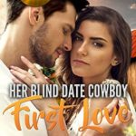 [PDF] [EPUB] Her Blind Date Cowboy: First Love (Solid Gold Summerville Ranch Romance #5) Download