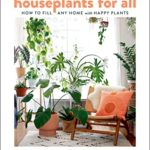 [PDF] [EPUB] Houseplants for All: A Guide to Becoming a Perfect Plant Parent Download