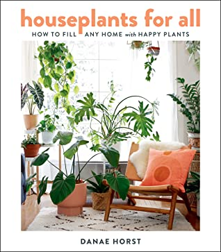 [PDF] [EPUB] Houseplants for All: A Guide to Becoming a Perfect Plant Parent Download by Danae Horst