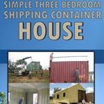 [PDF] [EPUB] How to Build a Simple Three Bedroom Shipping Container House Download
