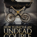 [PDF] [EPUB] How to Rattle an Undead Couple (The Beginner's Guide to Necromancy, #9) Download