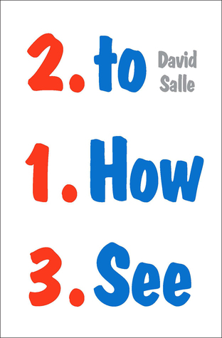 [PDF] [EPUB] How to See: Looking, Talking, and Thinking about Art Download by David Salle