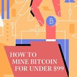 [PDF] [EPUB] How to mine bitcoin for under 9: Build a profitable mining rig and make money while you sleep Download