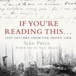 [PDF] [EPUB] If You're Reading This…: Last Letters from the Front Line Download