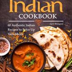 [PDF] [EPUB] Indian Cookbook: 60 Authentic Indian Recipes to Spice Up Your Meals Download