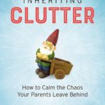 [PDF] [EPUB] Inheriting Clutter: How to Calm the Chaos Your Parents Leave Behind Download
