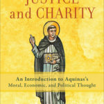 [PDF] [EPUB] Justice and Charity: An Introduction to Aquinas's Moral, Economic, and Political Thought Download