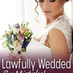 [PDF] [EPUB] Lawfully Wedded By Mistake (The Law Trilogy: Beyond the Law Book 3) Download