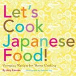 [PDF] [EPUB] Let's Cook Japanese Food!: Everyday Recipes for Home Cooking Download