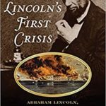 [PDF] [EPUB] Lincoln's First Crisis: Abraham Lincoln, His Rivals, and the Beginning of the Civil War Download