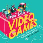 [PDF] [EPUB] Little Book of Video Games: 70 Classics That Everyone Should Know and Play Download