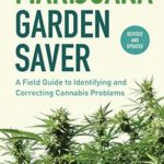 [PDF] [EPUB] Marijuana Garden Saver: A Field Guide to Identifying and Correcting Cannabis Problems Download