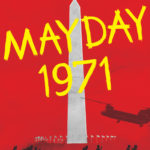 [PDF] [EPUB] Mayday 1971: A White House at War, a Revolt in the Streets, and the Untold History of America's Biggest Mass Arrest Download