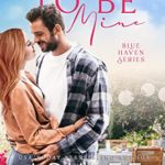 [PDF] [EPUB] Meant to Be Mine: A Small Town Family Romance (Blue Haven Book 1) Download