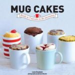 [PDF] [EPUB] Mug Cakes: Ready In 5 Minutes in the Microwave Download