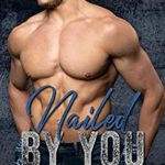 [PDF] [EPUB] Nailed by You (Ross Brothers, #1) Download