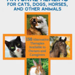 [PDF] [EPUB] Natural Healing for Cats, Dogs, Horses, and Other Animals: 150 Alternative Therapies Available to Owners and Caregivers Download