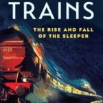[PDF] [EPUB] Night Trains: The Rise and Fall of the Sleeper Download