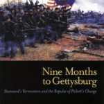 [PDF] [EPUB] Nine Months to Gettysburg: Stannard's Vermonters and the Repulse of Pickett's Charge Download