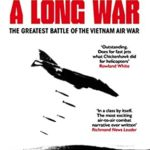[PDF] [EPUB] One Day in a Long War: The Greatest Battle of the Vietnam Air War (The Air Combat Trilogy Book 2) Download