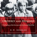 [PDF] [EPUB] Orderly and Humane: The Expulsion of the Germans after the Second World War Download