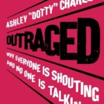 [PDF] [EPUB] Outraged: Why Everyone Is Shouting and No One Is Talking Download