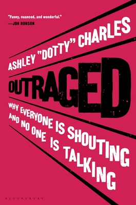 [PDF] [EPUB] Outraged: Why Everyone Is Shouting and No One Is Talking Download by Ashley 'Dotty' Charles