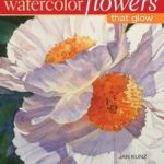 [PDF] [EPUB] Painting Watercolor Flowers That Glow Download
