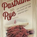 [PDF] [EPUB] Pastrami on Rye: An Overstuffed History of the Jewish Deli Download