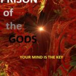 [PDF] [EPUB] Prison of the Gods: Your Mind is the Key Download