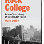 [PDF] [EPUB] Rock College: An unofficial history of Mount Eden Prison Download