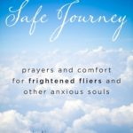 [PDF] [EPUB] Safe Journey: Prayers and Comfort for Frightened Flyers and Other Anxious Souls Download