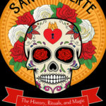 [PDF] [EPUB] Santa Muerte: The History, Rituals, and Magic of Our Lady of the Holy Death Download