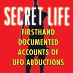 [PDF] [EPUB] Secret Life: Firsthand, Documented Accounts of Ufo Abductions Download