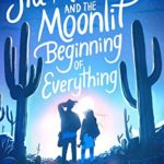 [PDF] [EPUB] Sia Martinez and the Moonlit Beginning of Everything Download