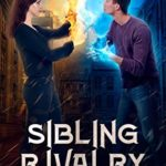 [PDF] [EPUB] Sibling Rivalry (Runaway Witch Book 2) Download