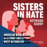 [PDF] [EPUB] Sisters in Hate: American Women on the Front Lines of White Nationalism Download