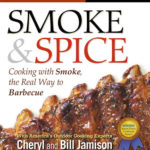 [PDF] [EPUB] Smoke and Spice: Cooking With Smoke, the Real Way to Barbecue Download